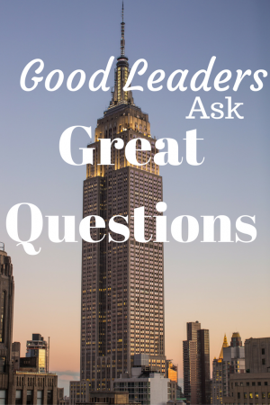 Find out what questions you should be asking in order to become a great leader!