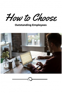 How to choose outstanding employees