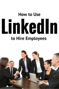 How to use LinkedIn to Hire Employees